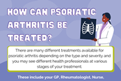 How can psoriatic arthritis be treated?